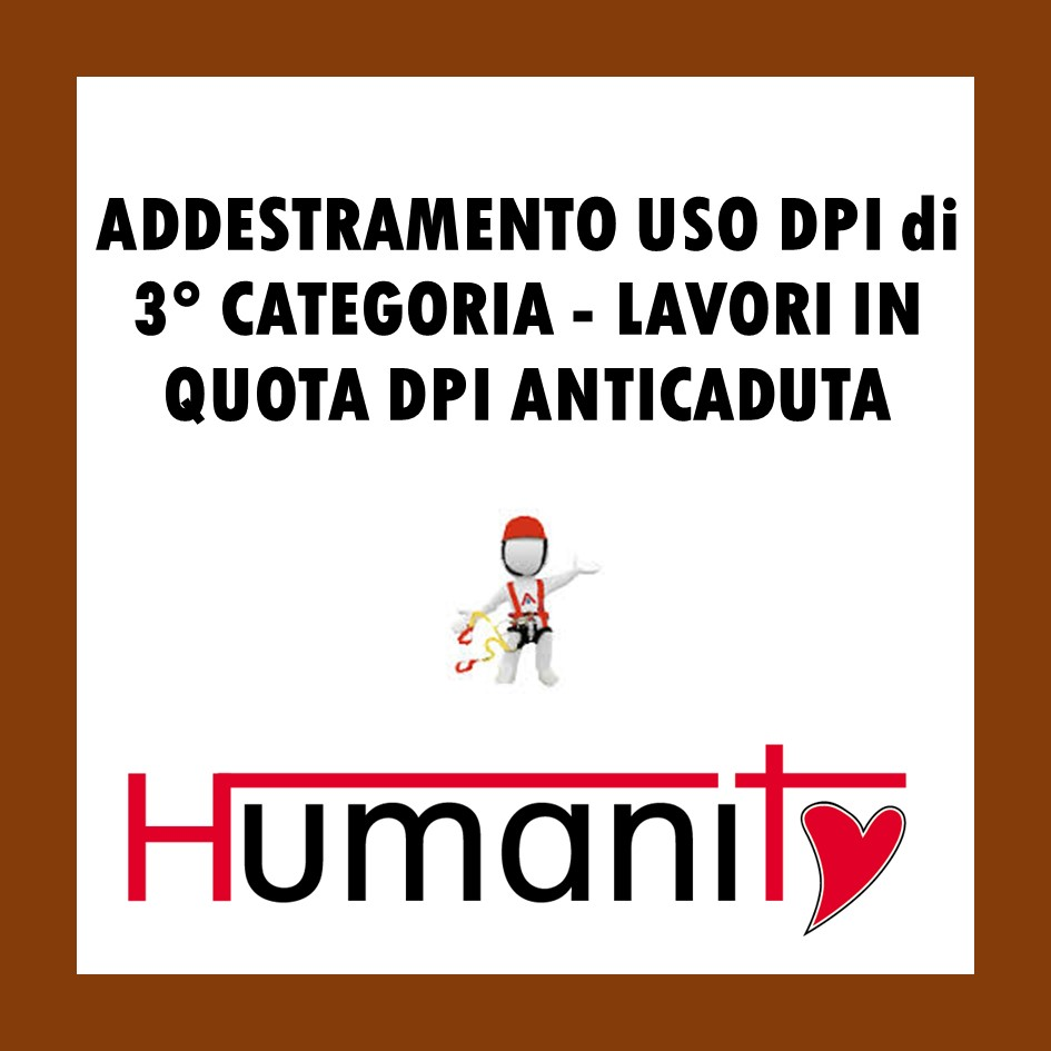 ADDESTRAMENTO USO DPI di 3° CATEGORIA  LAVORI IN QUOTA DPI ANTICADUTA