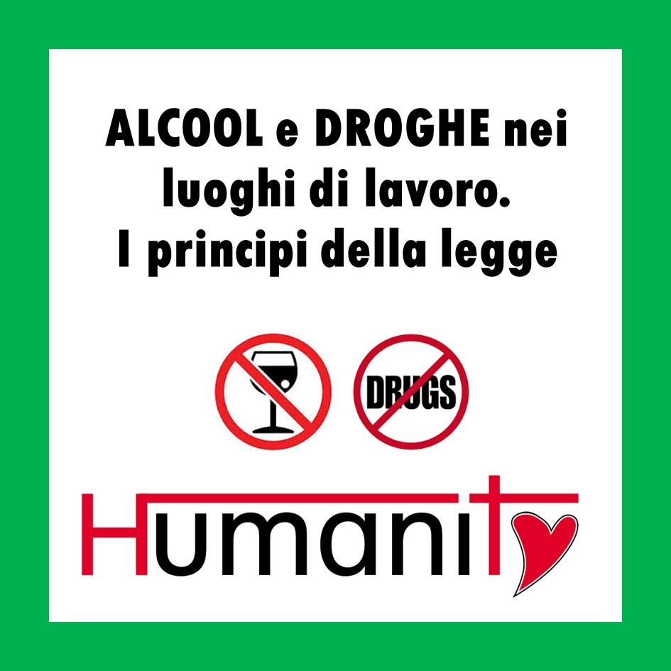ALCOOL e DROGHE  nei luoghi di lavoro. I principi della legge